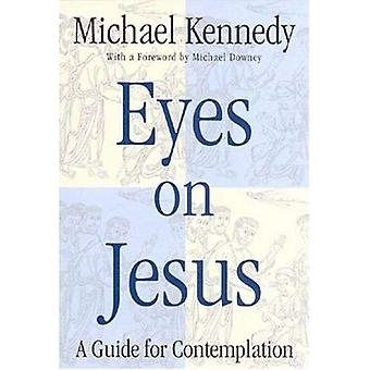 Eyes on Jesus : A Guide for Contemplation