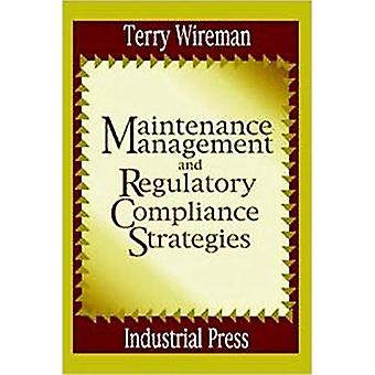 Maintenance Management and Regulatory Compliance Strategies