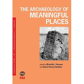 The Archaeology of Meaningful Places