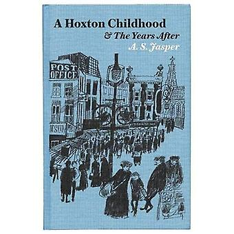 A Hoxton Childhood & The Years After