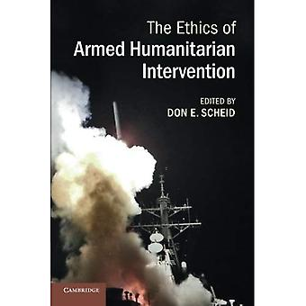 The Ethics of Armed Humanitarian Intervention