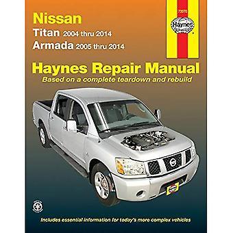 Nissan Titan and Armada 2004 Thru 2014: Titan 2004 Thru 2014, Armada 2005 Thru 2014 (Haynes Repair Manual)