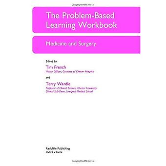 The Problem-based Learning Workbook: Medicine and Surgery (Key Clinical Scenarios): Medicine and Surgery (Key Clinical Scenarios)
