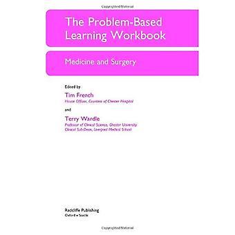 Problembaserat lärande arbetsboken: Medicin och kirurgi (viktiga kliniska scenarier): medicin och kirurgi (viktiga kliniska scenarier)