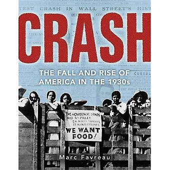 Crash: The Great Depression� and the Fall and Rise of� America