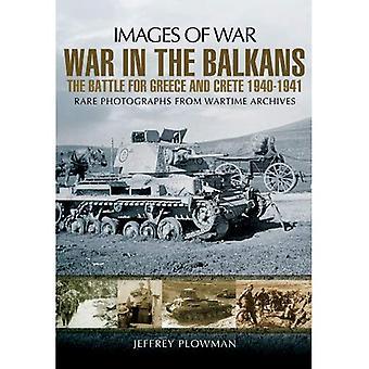 Guerre dans les Balkans: la bataille pour la Grèce et Crète 1940-1941 (Images de la guerre)
