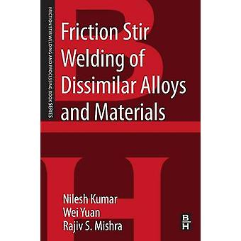 Friction Stir Welding of Dissimilar Alloys and Materials by Kumar & Nilesh