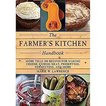 Farmer's Kitchen Podręcznik: ponad 200 przepisów kulinarnych dla podejmowania ser, mięso, zachowaniu, fermentacji, suszenia i...