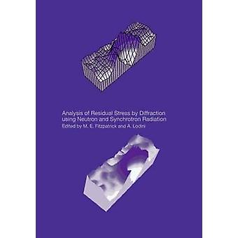 Analysis of Residual Stress by Diffraction Using Neutron and Synchrotron Radiation by Lodini & Alain