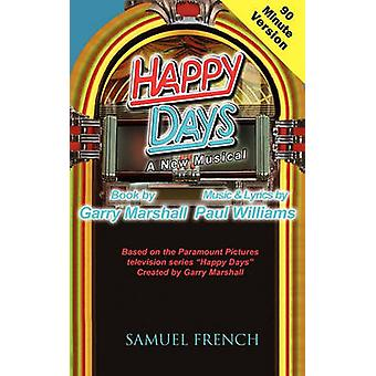 Happy Days  A Musical 90 Minute Version by Marshall & Garry