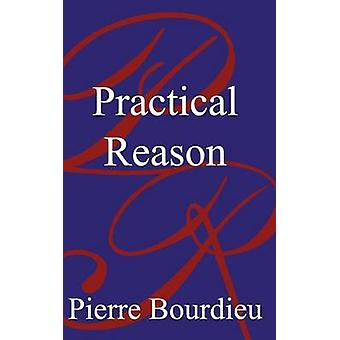Practical Reason On the Theory of Action by Bourdieu & Pierre