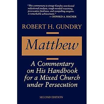 Commentaire de Matthew A son manuel de procédures pour une église mixte sous la persécution de Gundry & Robert Horton