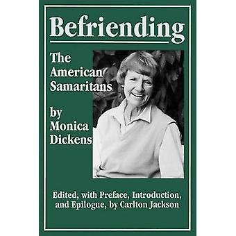 Befriending The American Samaritans by Dickens & Monica