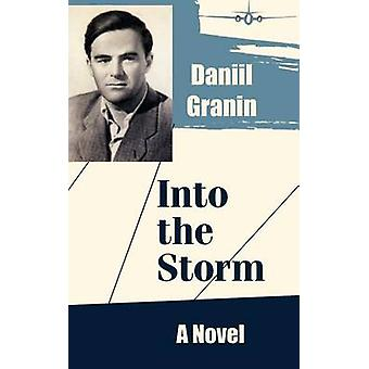 Into the Storm A Novel by Granin & Daniil