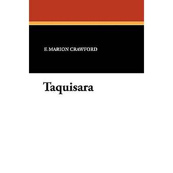 Taquisara by Crawford & F. Marion