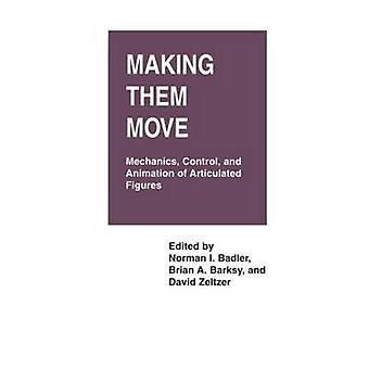 Making Them Move Mechanics Control  Animation of Articulated Figures by Badler & Norman