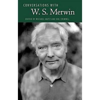 Conversations with W. S. Merwin by Crimmel & Hal