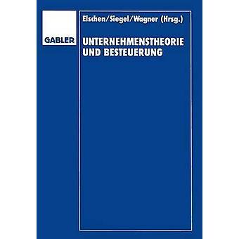 Unternehmenstheorie und Besteuerung Festschrift zum 60. Geburtstag von Dieter Schneider par Elschen & Dieter