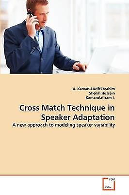 Cross Match Technique in Speaker Adaptation by Ibrahim & A. Kamarul Ariff