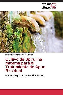 Cultivo de Spirulina Maxima Para El Tratamiento de Agua Residual by voituremona Roberto