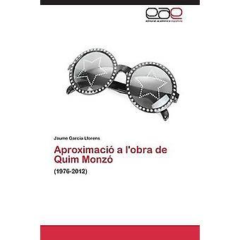 Aproximacio A LObra de Quim Monzo por Garcia Llorens Jaume