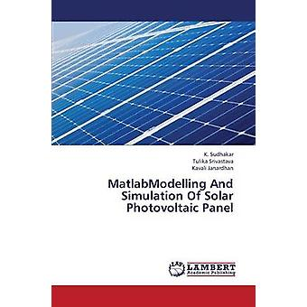 Matlabmodelling und Simulation von Solar-Photovoltaik-Panel von Sudhakar K.