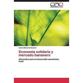 Economa solidaria y mercado bananero av Morochz Coronel Ivonne