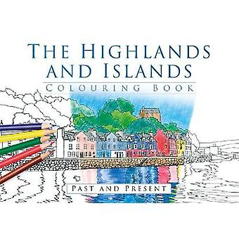 Highlands and Islands Colouring Book Past and Present