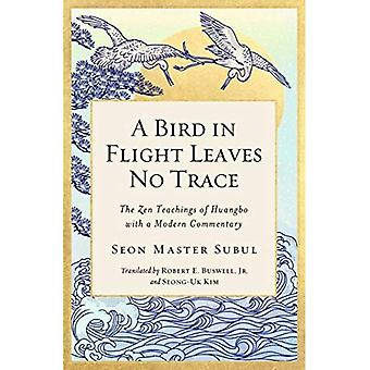 A Bird in Flight Leaves No Trace: The Zen Teaching� of Huangbo with a Modern Commentary