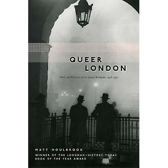 Queer London - Perils and Pleasures in the Sexual Metropolis - 1918-19