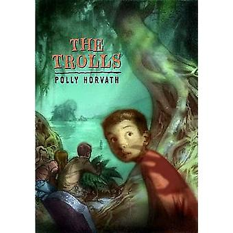 The Trolls by Polly Horvath - 9780312384197 Book