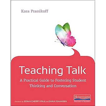 Teaching Talk - A Practical Guide to Fostering Student Thinking and Co