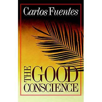 GOOD CONSCIENCE PA by Carlos Fuentes - 9780374507367 Book