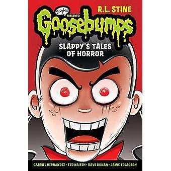 Slappy's Tales of Horror (Goosebumps Graphix) by R L Stine - Dave Rom