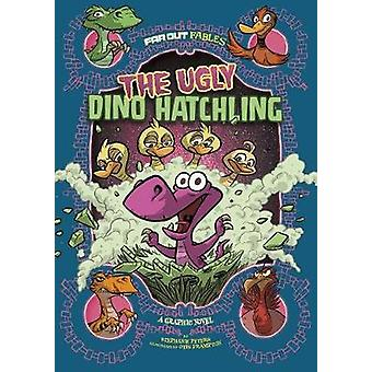 The Ugly Dino Hatchling - A Graphic Novel by Stephanie Peters - 978149