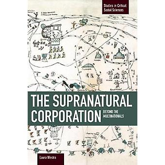The Supranational Corporation - Beyond the Multinationals by Laura Wes