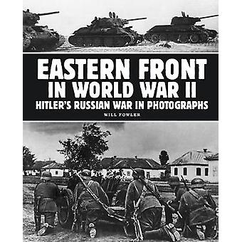 Eastern Front in World War II - Hitler's Russian War in Photographs by