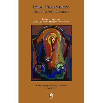 Irish Feminisms - Past - Present and Future by Clara Fischer - Mary Mc