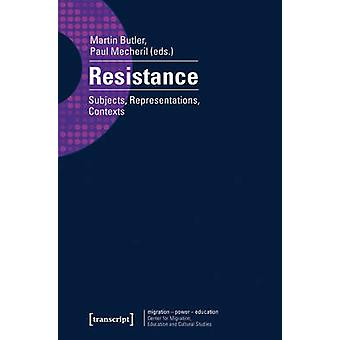 Resistance - Subjects - Representations - Contexts by Martin Butler -
