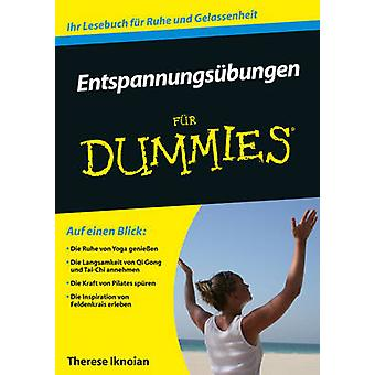Entspannungsubungen Fur Dummies by Therese Iknoian - Manuela Olsson -