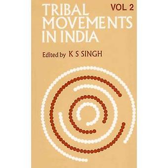 Tribal Movements in India - Volume 2 by K. S. Singh - 9788173047084 Bo