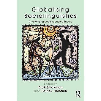 Globalising Sociolinguistics by Dick Smakman