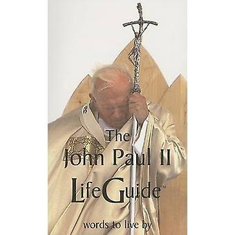 The John Paul II Life Guide - Words to Live by by John Paul II - Ellen
