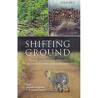 Shifting Ground: People, Animals, and Mobility in India's Environmental History