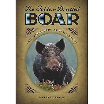 The Golden-Bristled Boar: The Last Ferocious Beast of the Forest