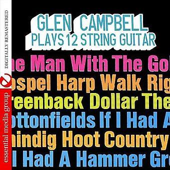 Glen Campbell - spielt 12-saitigen Gitarre [CD] USA import