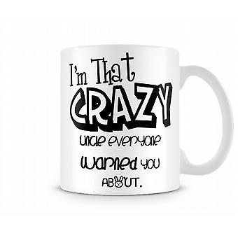 Crazy Uncle Printed Mug