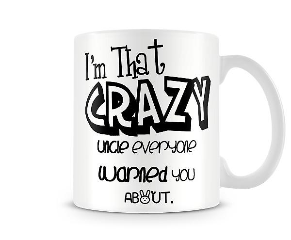 Crazy Uncle Printed Mug