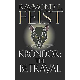 Krondor - The Betrayal (the Riftwar Legacy - Book 1) by Raymond E. Fei