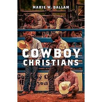 Cowboy Christians by Marie W. Dallam - 9780190856564 Book